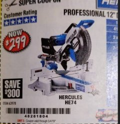 "Harbor Freight Coupon HERCULES PROFESSIONAL 12"" DOUBLE-BEVEL SLIDING MITER SAW Lot No. 63978/56682 Expired: 5/4/19 - $299.99"