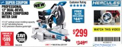 "Harbor Freight Coupon HERCULES PROFESSIONAL 12"" DOUBLE-BEVEL SLIDING MITER SAW Lot No. 63978/56682 Expired: 3/31/19 - $299.99"