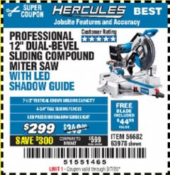"Harbor Freight Coupon HERCULES PROFESSIONAL 12"" DOUBLE-BEVEL SLIDING MITER SAW Lot No. 63978/56682 Expired: 3/7/20 - $299"