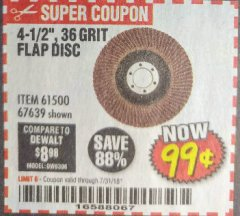 Harbor Freight Coupon 4-1/2 IN. 36 GRIT FLAP DISC Lot No. 61500 Expired: 7/31/18 - $0.99