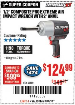 "Harbor Freight Coupon EARTHQUAKE XT 1/2"" PRO AIR IMPACT WRENCHES Lot No. 62891/63800 Expired: 8/26/18 - $124.99"