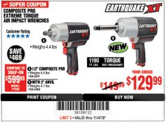 "Harbor Freight Coupon EARTHQUAKE XT 1/2"" PRO AIR IMPACT WRENCHES Lot No. 62891/63800 Expired: 11/4/18 - $129.99"