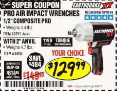 "Harbor Freight Coupon EARTHQUAKE XT 1/2"" PRO AIR IMPACT WRENCHES Lot No. 62891/63800 Expired: 6/30/19 - $129.99"