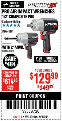 "Harbor Freight Coupon EARTHQUAKE XT 1/2"" PRO AIR IMPACT WRENCHES Lot No. 62891/63800 Expired: 9/1/19 - $129.99"