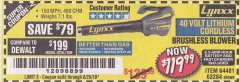 Harbor Freight Coupon LYNXX 40 VOLT LITHIUM CORDLESS BRUSHLESS BLOWER Lot No. 64481/63284/64716 Expired: 8/25/18 - $119.99