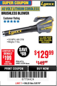 Harbor Freight Coupon LYNXX 40 VOLT LITHIUM CORDLESS BRUSHLESS BLOWER Lot No. 64481/63284/64716 Expired: 5/6/19 - $129.99