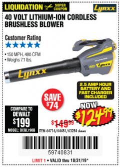 Harbor Freight Coupon LYNXX 40 VOLT LITHIUM CORDLESS BRUSHLESS BLOWER Lot No. 64481/63284/64716 Expired: 10/31/19 - $124.99