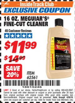 Harbor Freight ITC Coupon 16 OZ. MEGUIAR'S FINE-CUT CLEANER Lot No. 62561 Expired: 4/30/19 - $11.99