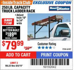Harbor Freight ITC Coupon 250 LB. CAPACITY TRUCK LADDER RACK Lot No. 66187 Expired: 8/6/19 - $79.99