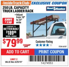 Harbor Freight ITC Coupon 250 LB. CAPACITY TRUCK LADDER RACK Lot No. 66187 Expired: 6/25/19 - $79.99
