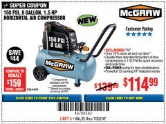 Harbor Freight Coupon MCGRAW 150 PSI, 8 GALLON, 1.5 HP HORIZONTAL COMPRESSOR Lot No. 64294/56269 Expired: 7/22/18 - $114.99