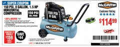 Harbor Freight Coupon MCGRAW 150 PSI, 8 GALLON, 1.5 HP HORIZONTAL COMPRESSOR Lot No. 64294/56269 Expired: 11/11/18 - $114.99