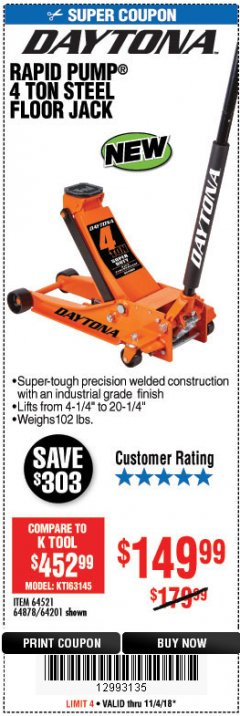 Harbor Freight Coupon DAYTONA 4 TON HEAVY DUTY FLOOR JACK Lot No. 64521/64201 Expired: 11/4/18 - $149.99