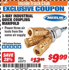 Harbor Freight ITC Coupon 3-WAY INDUSTRIAL QUICK COUPLING MANIFOLD Lot No. 63573 Dates Valid: 12/31/69 - 6/30/20 - $9.99