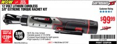 "Harbor Freight Coupon EARTHQUAKE XT 12 VOLT, 3/8"" CORDLESS EXTREME TORQUE RATCHET KIT Lot No. 63538/64196 Expired: 3/17/19 - $99.99"