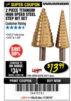 Harbor Freight Coupon 2 PIECE TITANIUM NITRIDE COATED HIGH SPEED STEEL STEP DRILL BITS Lot No. 96275/69088/60378 Expired: 11/30/18 - $13.99