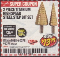Harbor Freight Coupon 2 PIECE TITANIUM NITRIDE COATED HIGH SPEED STEEL STEP DRILL BITS Lot No. 96275/69088/60378 Expired: 7/31/19 - $13.99