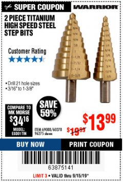 Harbor Freight Coupon 2 PIECE TITANIUM NITRIDE COATED HIGH SPEED STEEL STEP DRILL BITS Lot No. 96275/69088/60378 Expired: 9/15/19 - $13.99
