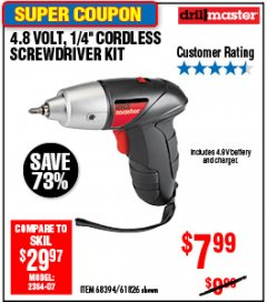 "Harbor Freight Coupon 4.8 VOLT. 1/4"" CORDLESS SCREWDRIVER KIT Lot No. 68394/61826 Expired: 6/25/18 - $7.99"