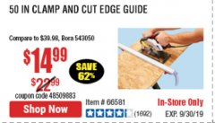 "Harbor Freight Coupon 50"" CLAMP & CUT EDGE GUIDE Lot No. 66581 Expired: 9/30/19 - $14.99"