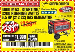 Harbor Freight Coupon 4000 MAX. STARTING/3200 RUNNING WATTS 6.5HP (212 CC) GAS GENERATOR Lot No. 56172/56174/69729/63080/63079/56175/56173/63090/63089 Expired: 12/26/18 - $289.99