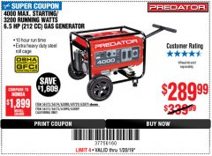 Harbor Freight Coupon 4000 MAX. STARTING/3200 RUNNING WATTS 6.5HP (212 CC) GAS GENERATOR Lot No. 56172/56174/69729/63080/63079/56175/56173/63090/63089 Expired: 1/20/19 - $289.99