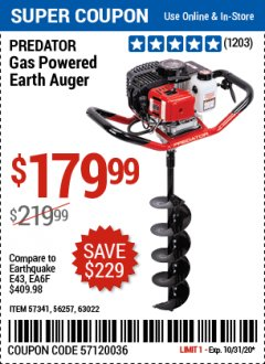 "Harbor Freight Coupon PREDATOR 2 HP GAS POWERED EARTH AUGER WITH 6"" BIT Lot No. 63022/56257 Valid: 10/15/20 10/31/20 - $179.99"