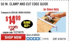 "Harbor Freight Coupon 50"" CLAMP AND CUT EDGE GUIDE Lot No. 66581 Expired: 4/30/19 - $14.99"