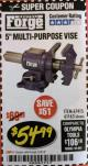 "Harbor Freight Coupon 5"" MULTI-PURPOSE VISE Lot No. 67415/61163/64413 Expired: 2/28/18 - $54.99"