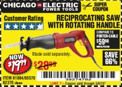 Harbor Freight Coupon 6 AMP HEAVY DUTY RECIPROCATING SAW Lot No. 61884/65570/62370 Expired: 5/6/19 - $19.99