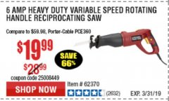 Harbor Freight Coupon 6 AMP HEAVY DUTY RECIPROCATING SAW Lot No. 61884/65570/62370 Expired: 3/31/19 - $19.99