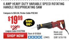 Harbor Freight Coupon 6 AMP HEAVY DUTY RECIPROCATING SAW Lot No. 61884/65570/62370 Expired: 5/31/19 - $19.99