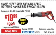 Harbor Freight Coupon 6 AMP HEAVY DUTY RECIPROCATING SAW Lot No. 61884/65570/62370 Expired: 9/30/19 - $19.99
