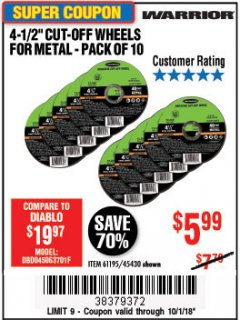 "Harbor Freight Coupon WARRIOR 4-1/2"" CUT-OFF WHEELS FOR METAL - PACK OF 10 Lot No. 61195/45430 Expired: 10/1/18 - $5.99"