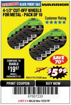 "Harbor Freight Coupon WARRIOR 4-1/2"" CUT-OFF WHEELS FOR METAL - PACK OF 10 Lot No. 61195/45430 Expired: 12/2/18 - $5.99"