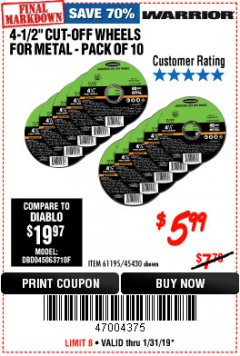 "Harbor Freight Coupon WARRIOR 4-1/2"" CUT-OFF WHEELS FOR METAL - PACK OF 10 Lot No. 61195/45430 Expired: 1/31/19 - $5.99"