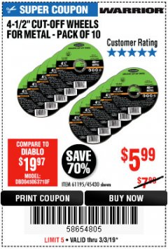 "Harbor Freight Coupon WARRIOR 4-1/2"" CUT-OFF WHEELS FOR METAL - PACK OF 10 Lot No. 61195/45430 Expired: 3/3/19 - $5.99"