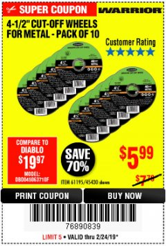 "Harbor Freight Coupon WARRIOR 4-1/2"" CUT-OFF WHEELS FOR METAL - PACK OF 10 Lot No. 61195/45430 Expired: 2/24/19 - $5.99"