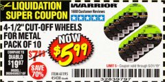 "Harbor Freight Coupon WARRIOR 4-1/2"" CUT-OFF WHEELS FOR METAL - PACK OF 10 Lot No. 61195/45430 Expired: 5/31/19 - $5.99"