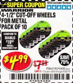 "Harbor Freight Coupon WARRIOR 4-1/2"" CUT-OFF WHEELS FOR METAL - PACK OF 10 Lot No. 61195/45430 Expired: 6/30/19 - $4.99"
