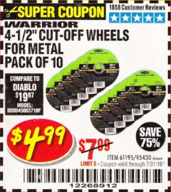 "Harbor Freight Coupon WARRIOR 4-1/2"" CUT-OFF WHEELS FOR METAL - PACK OF 10 Lot No. 61195/45430 Expired: 7/31/19 - $4.99"