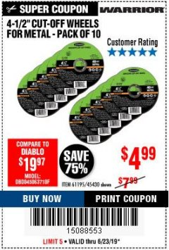 "Harbor Freight Coupon WARRIOR 4-1/2"" CUT-OFF WHEELS FOR METAL - PACK OF 10 Lot No. 61195/45430 Expired: 6/23/19 - $4.99"