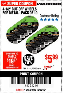 "Harbor Freight Coupon WARRIOR 4-1/2"" CUT-OFF WHEELS FOR METAL - PACK OF 10 Lot No. 61195/45430 Expired: 10/20/19 - $5.99"