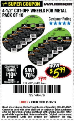 "Harbor Freight Coupon WARRIOR 4-1/2"" CUT-OFF WHEELS FOR METAL - PACK OF 10 Lot No. 61195/45430 Expired: 11/30/19 - $5.99"