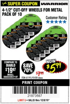 "Harbor Freight Coupon WARRIOR 4-1/2"" CUT-OFF WHEELS FOR METAL - PACK OF 10 Lot No. 61195/45430 Expired: 12/8/19 - $5.99"