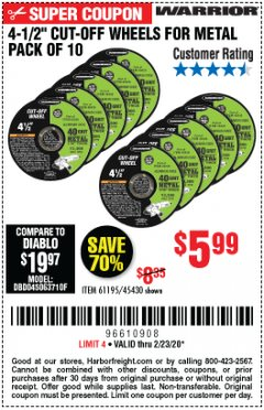 "Harbor Freight Coupon WARRIOR 4-1/2"" CUT-OFF WHEELS FOR METAL - PACK OF 10 Lot No. 61195/45430 Expired: 2/23/20 - $5.99"