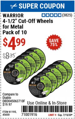 "Harbor Freight Coupon WARRIOR 4-1/2"" CUT-OFF WHEELS FOR METAL - PACK OF 10 Lot No. 61195/45430 Valid Thru: 7/15/20 - $4.99"
