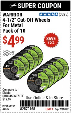 "Harbor Freight Coupon WARRIOR 4-1/2"" CUT-OFF WHEELS FOR METAL - PACK OF 10 Lot No. 61195/45430 Expired: 7/31/20 - $4.99"
