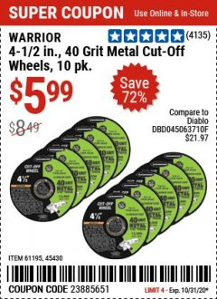 "Harbor Freight Coupon WARRIOR 4-1/2"" CUT-OFF WHEELS FOR METAL - PACK OF 10 Lot No. 61195/45430 Valid Thru: 10/31/20 - $5.99"