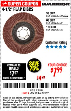 Harbor Freight Coupon 4-1/2'' FLAP DISC Lot No. 67639/61500/69602/6904 Expired: 1/6/20 - $1.99